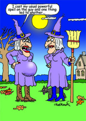 Cartoon of a witch explaining she cast a powerful spell on a guy and now she's obviously pregnant.