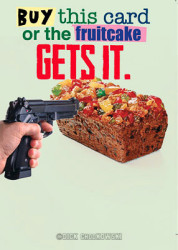 """The cover shows a gun pointed at a fruitcake and a ransom note that says: Buy this card, or the fruitcake gets it."""""""