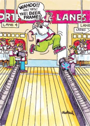 "Cartoon of Santa Claus at a bowling alley with his elves. Santa is saying, ""Yes! Beer Frame!"""