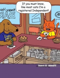 "Cartoon of a dog and cat having a drink in a bar. The cat explains, ""If you must know, like most cats, I'm a registered Independent!"""