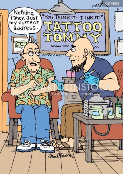 """old man in """"Tattoo Tommy's"""" parlor whose motto is: """"You think it, I ink it."""" Tommy is about to start tattooing the old man's arm and the old man say, """"Nothing fancy. Just my current address."""""""
