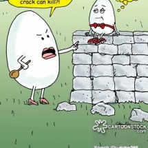 "Humpty Dumpty sits on the wall. His mother's is upset. How many times has she told him not to cause crack can kill?!"" Humpty thinks, ""Only about a million...."""