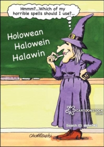 Cartoon of a witch standing before a standard classroom caulk board. The witch has written Holowean. Halowein and Halawin on the board and is contemplating which horrible spell she should use.