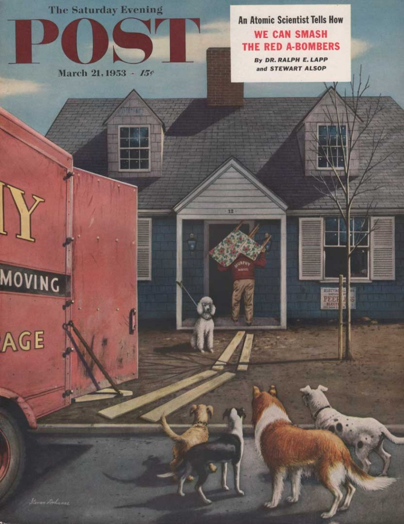 The Saturday Evening Post, March 21, 1953. Shows a moving truck and a white poodle in the door yard. In the street, there are 4 dogs looking on. Illustrated by Stevan Dohanos.