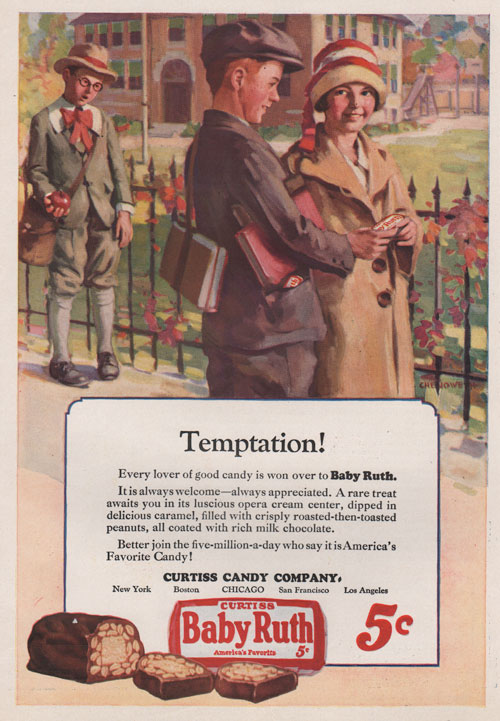 1926 ad for Baby Ruth Candy Bar showing illustration of school children. The boy is holding the girl's books while offering her a baby ruth. The copy under says Temptation! every lover of good candy is won over to Baby Ruth..etc