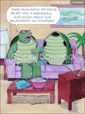 """Cartoon. Two turtles sitting up on living room couch. He's inside his shell. She is saying, """"There you go again! The minute we get into a meaningful discussion about our relationship, you withdraw!"""""""