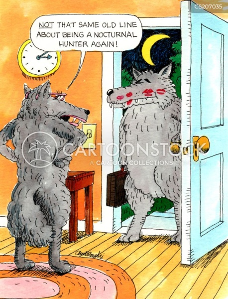 A male wolf, brief case in hand, is coming in the front door of his house, He has lipstick kisses all over his face. His wife is standing there telling him not to give her that nocturnal hunter line again.